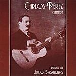 Carlos Perez Musica De Julio Sagreras