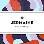 Jermaine Dont´t Be A Stranger