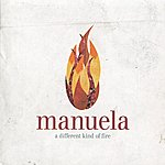 Manuela A Different Kind Of Fire