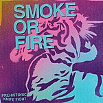 Smoke Or Fire Prehistoric Knife Fight