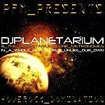 PFM Djplanetarium & The Planetarium Funk Metronomes In: A Whole New World Unlike Our Own