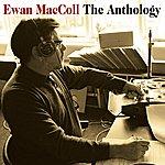 Ewan MacColl The Anthology