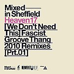 Heaven 17 (We Don't Need This) Fascist Groove Thang (2010 Remixes Part One)