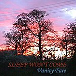 Vanity Fare Sleep Won't Come (2-Track Single)