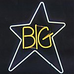 Big Star #1 Record (Remastered)