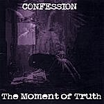 Confession The Moment Of Truth