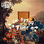 Oasis I'm Outta Time
