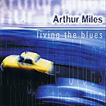Arthur Miles Living In The Blues
