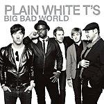 Plain White T's Big Bad World