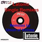 Latonic Latonic (Single Remixes)