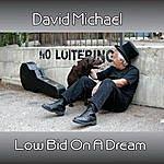 David Michael Low Bid On A Dream