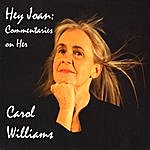Carol Williams Hey Joan: Commentaries On Her