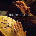 Johnny Conga Breaking Skin/Rompiendo El Cuero