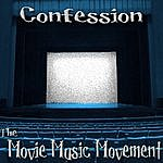 Confession The Movie Music Movement