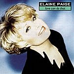 Elaine Paige Love Can Do That