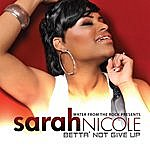 Sarah Nicole Betta' Not Give Up
