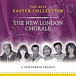 The New London Chorale The Best Easter Collection