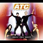 A Touch Of Class Why Oh Why (5-Track Maxi-Single)