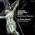 Sigiswald Kuijken J.S. Bach: Matthäus-Passion