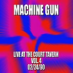 Machine Gun Machine Gun Live At The Court Tavern #4 2/24/90