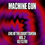 Machine Gun Machine Gun Live At The Court Tavern #2 2/12/88