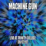 Machine Gun Machine Gun Live At Trinity College 8/7/87