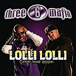 Three 6 Mafia Lolli Lolli (Pop That Body) (Single) (Parental Advisory)
