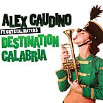 Alex Gaudino Destination Calabria (Feat. Crystal Waters)