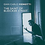 Gian Carlo Menotti The Saint Of Bleecker Street