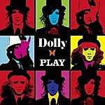 Dolly Play (2-Track Single)