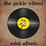 Jackie Wilson The Jackie Wilson Mini Album