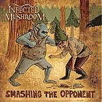 Infected Mushroom Smashing The Opponent Remixes