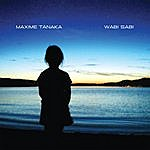 Maxime Tanaka Wabi Sabi