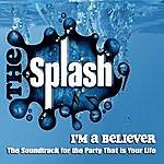 Splash I'm A Believer