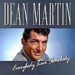 Dean Martin Dean Martin - Everybody Loves Somebody