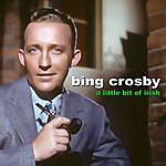 Bing Crosby A Little Bit Of Irish