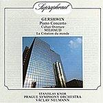 Prague Symphony Orchestra Gershwin: Piano Concerto, Cuban Overture / Milhaud: La Création Du Monde. Ballet Music, Op. 81