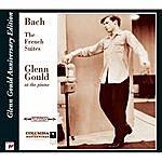Glenn Gould Bach: French Suites, BWV 812-817 (Glenn Gould Anniversary Edition)