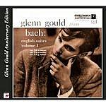Glenn Gould Bach: English Suites, BWV 806 - 808, Volume 1 (Glenn Gould Anniversary Edition)