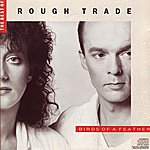 Rough Trade The Best Of Rough Trade: Birds Of A Feather