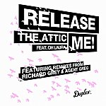 The Attic Release Me (Feat. Oh Laura) (7-Track Maxi-Single)