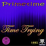 Prime Time Time Trying (4-Track Maxi-Single)