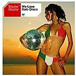 Master Blaster We Love Italo Disco