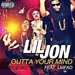 Lil Jon Outta Your Mind (Single) (Parental Advisory)