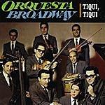 Orquesta Broadway Tiqui, Tiqui