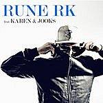 Rune RK Har Det Hele (Single)(Feat Karen & Jooks)