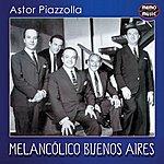 Astor Piazzolla Melancólico Buenos Aires