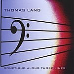 Thomas Lang Something Along Those Lines
