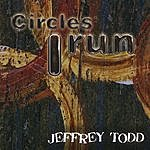 Jeffrey Todd Circles I Run