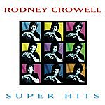 Rodney Crowell Super Hits